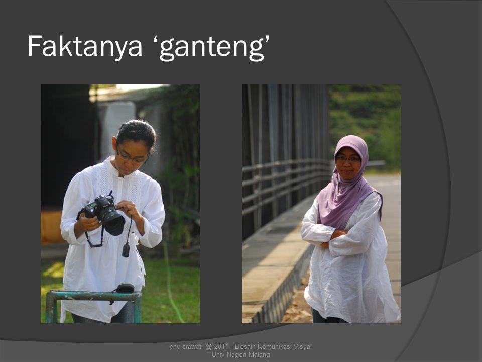 Faktanya 'ganteng' eny erawati @ 2011 - Desain Komunikasi Visual Univ Negeri Malang