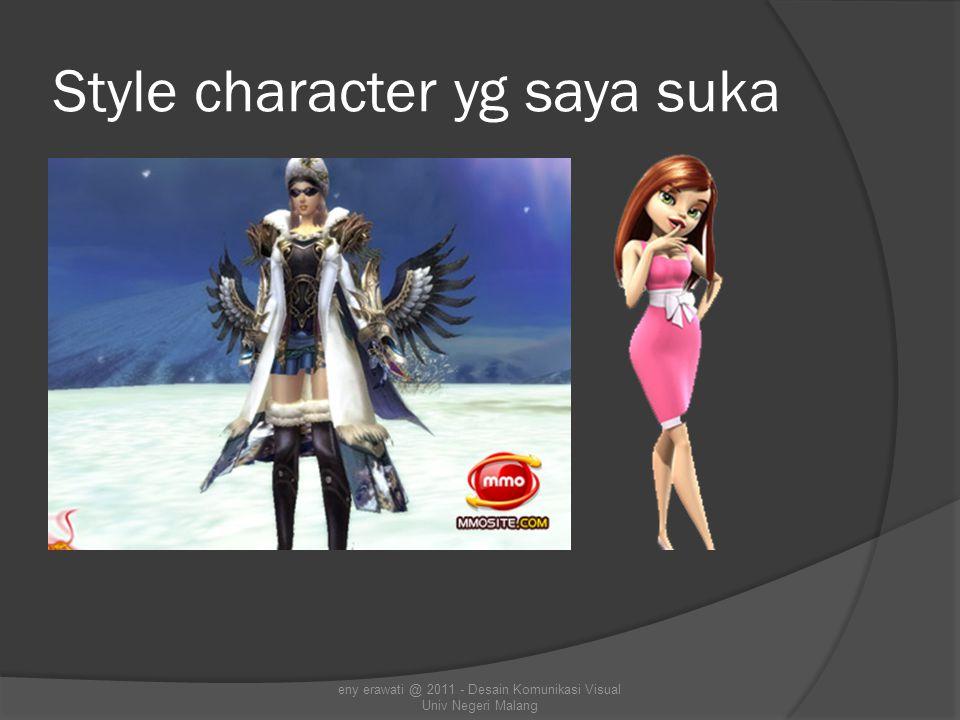 Style character yg saya suka eny erawati @ 2011 - Desain Komunikasi Visual Univ Negeri Malang