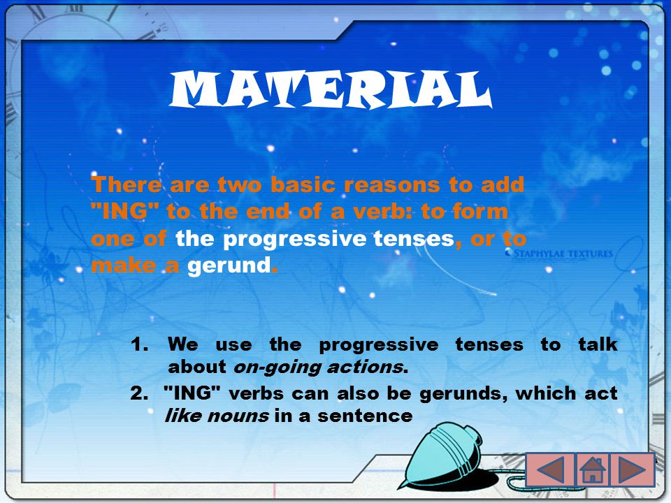 MATERIAL 1.We use the progressive tenses to talk about on-going actions.