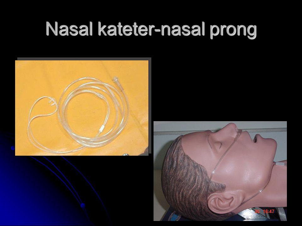 Macam-macam alat terapi oksigen Nasal kateter-nasal prong ; 2-4 lpm (24-40 %) Nasal kateter-nasal prong ; 2-4 lpm (24-40 %) Masker sederhana ; 6-8 lpm