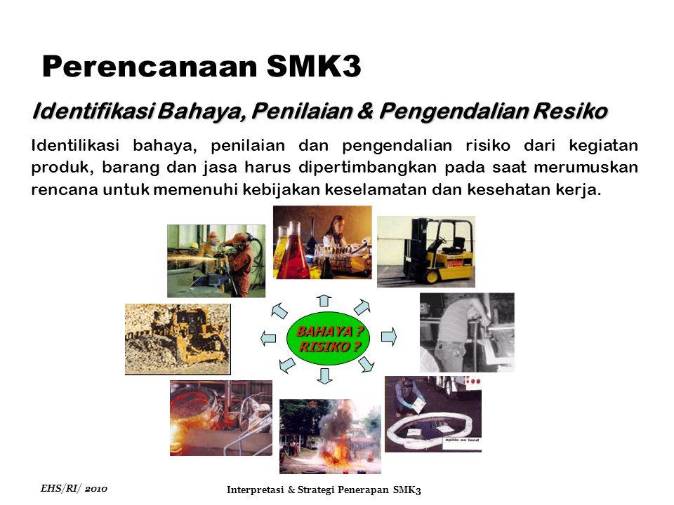 EHS/RI/ 2010 Interpretasi & Strategi Penerapan SMK3 BAHAYA .