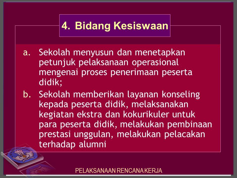 a.Sekolah menyusun dan menetapkan petunjuk pelaksanaan operasional mengenai proses penerimaan peserta didik; b.Sekolah memberikan layanan konseling ke