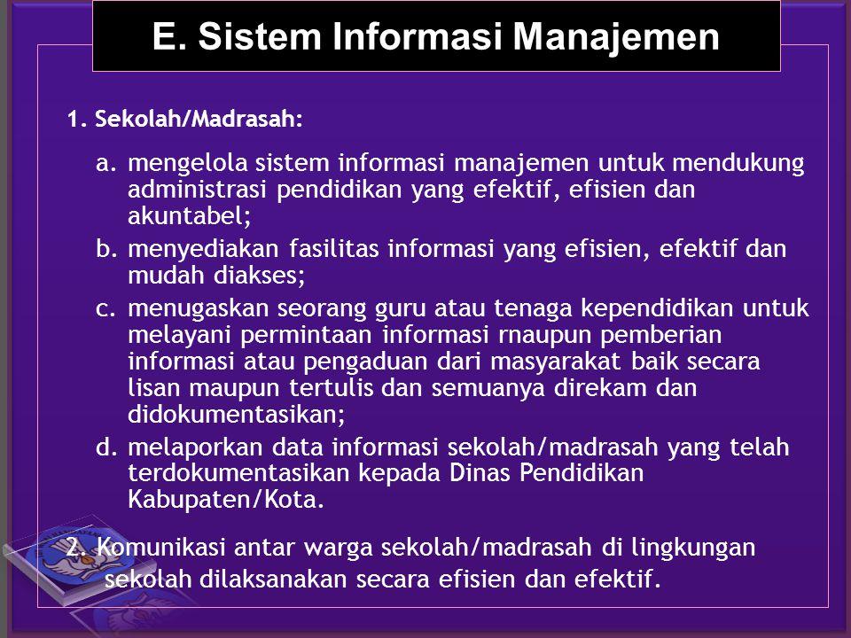a.mengelola sistem informasi manajemen untuk mendukung administrasi pendidikan yang efektif, efisien dan akuntabel; b.menyediakan fasilitas informasi