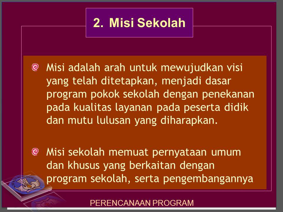 M enggambarkan tingkat kualitas yang perlu dicapai dalam jangka menengah (empat tahunan); Mengacu pada visi, misi, dan tujuan pendidikan nasional serta relevan dengan kebutuhan masyarakat 3.Tujuan Sekolah