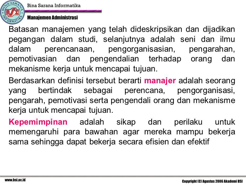 1.Kesamaannya antara manajemen, manajer dan kepemimpinan kedudukannya adalah: a.