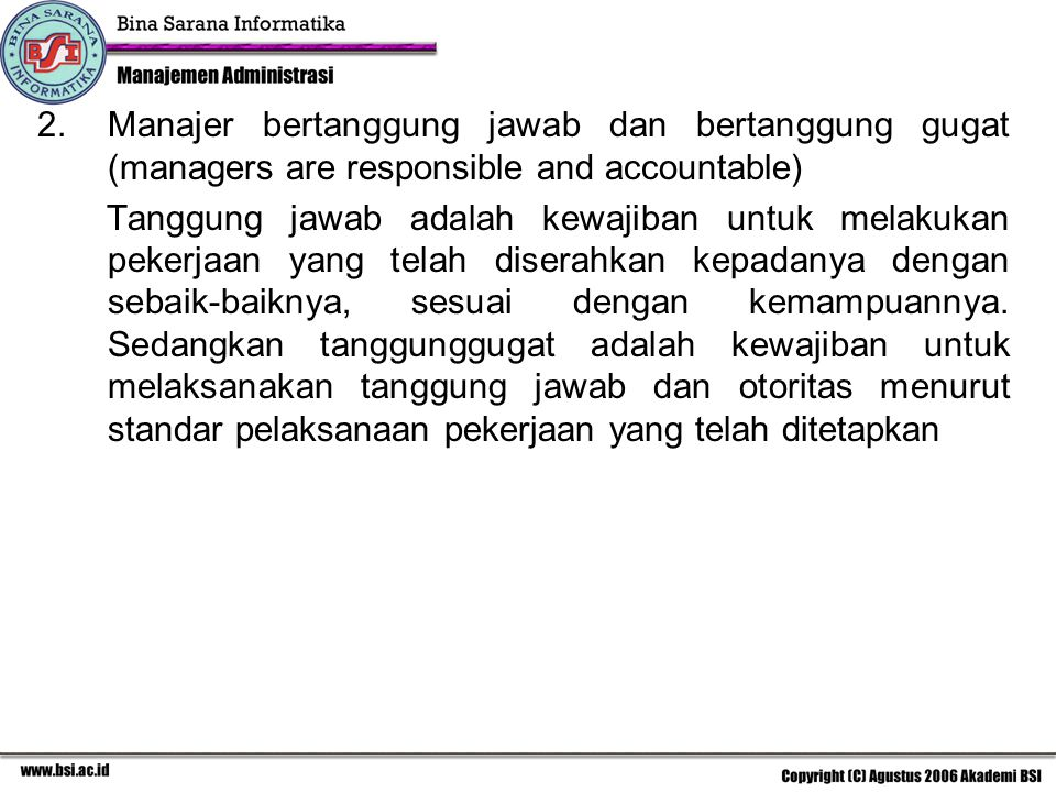 2.Pengorganisasian (organizing) dalam fungsi pengorganisasian, manajer memiliki deskripsi pekerjaan sebagai berikut : 1)Mendeskripsikan pekerjaan dalam tugas pelaksanaan 2)Mengklasifikasikan tugas pelaksanaan dalam pekerjaan operasional 3)Mengumpulkan pekerjaan operasional dalam kesatuan yang berhubungan dan dapat dikelola 4)Menetapkan syarat pekerjaan 5)Mengkaji dan menempatkan individu pada pekerjaan yang tepat 6)Mendelegasikan otoritasyang tepat kepada masing-masing manajemen 7)Memberikan fasilitas ketenagakerjaan dan sumber daya lainnya 8)Menyesuaikan organisasi ditinjau dari sudut hasil pengendalian