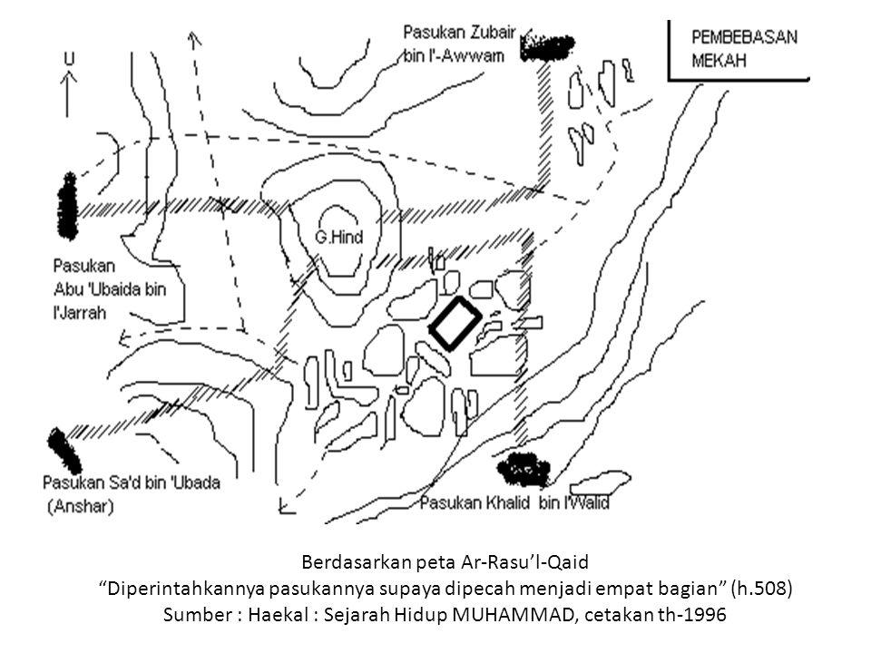 """Berdasarkan peta Ar-Rasu'l-Qaid """"Diperintahkannya pasukannya supaya dipecah menjadi empat bagian"""" (h.508) Sumber : Haekal : Sejarah Hidup MUHAMMAD, ce"""