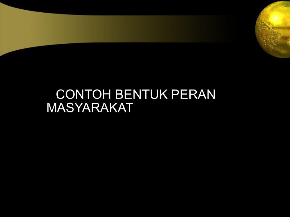 CCONTOH BENTUK PERAN MASYARAKAT