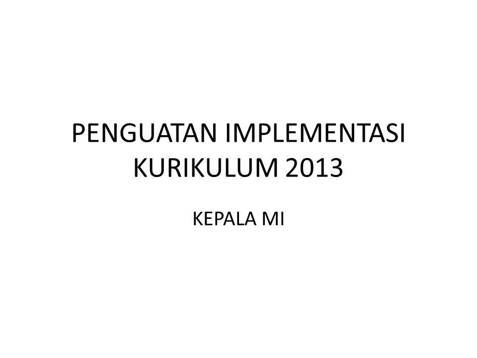 PENGUATAN IMPLEMENTASI KURIKULUM 2013 KEPALA MI
