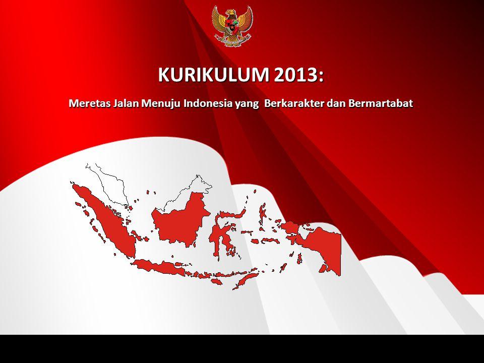 16 KURIKULUM 2013: Meretas Jalan Menuju Indonesia yang Berkarakter dan Bermartabat