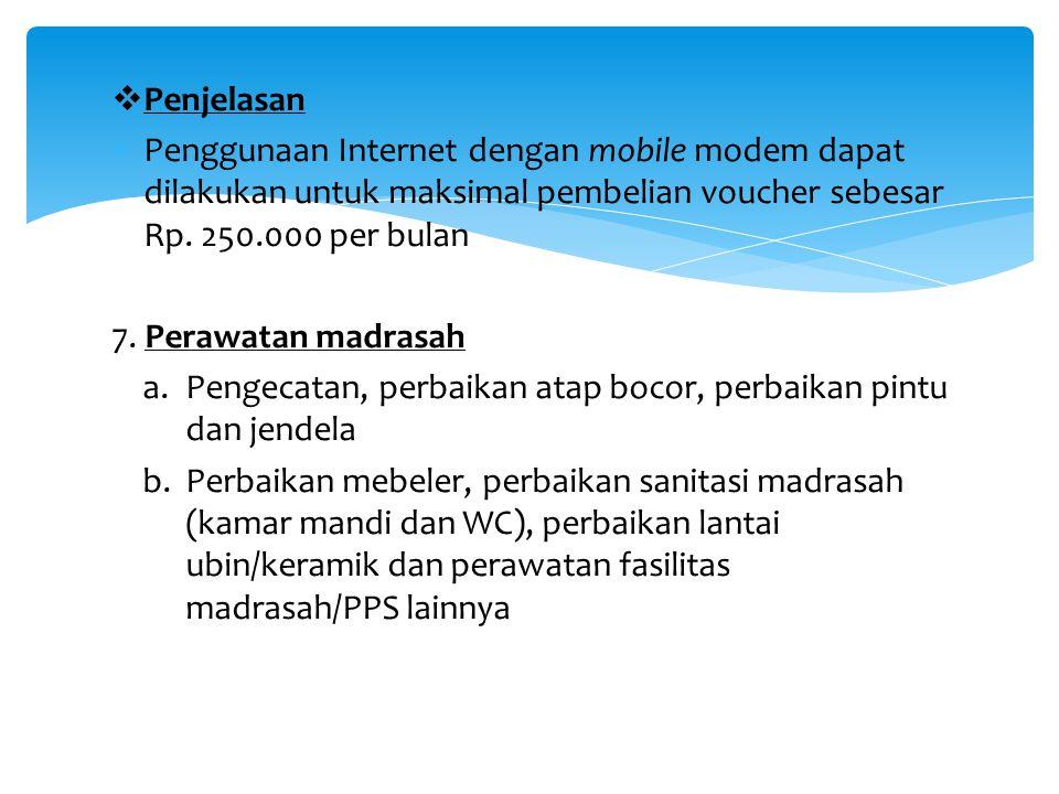  Penjelasan  Penggunaan Internet dengan mobile modem dapat dilakukan untuk maksimal pembelian voucher sebesar Rp. 250.000 per bulan 7. Perawatan mad