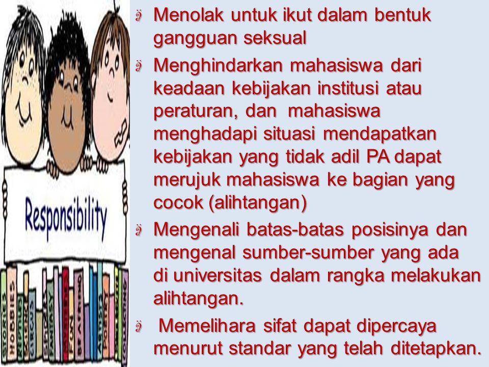 ä Menolak untuk ikut dalam bentuk gangguan seksual ä Menghindarkan mahasiswa dari keadaan kebijakan institusi atau peraturan, dan mahasiswa menghadapi
