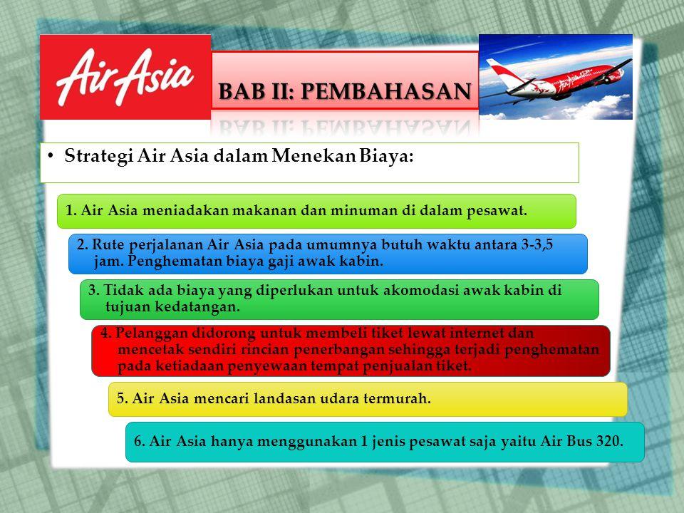 1.Air Asia meniadakan makanan dan minuman di dalam pesawat.