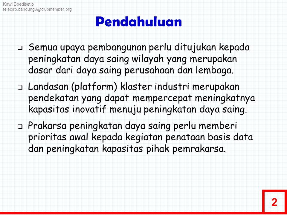 13 Topik pelatihan (5)  Pemaparan/ penyajian data  Excel  Gabungan excel dan powerpoint  Pengenalan sumber data  Kunjungan ke kantor pengolahan data (BPS & PDE) Kawi Boedisetio telebiro.bandung0@clubmember.org