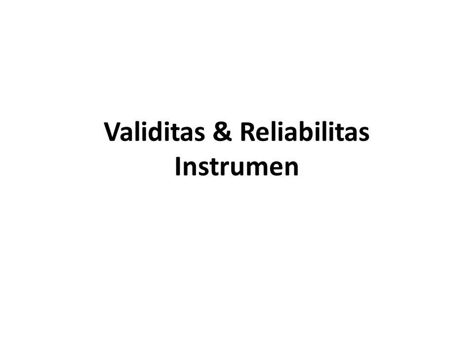 Validitas & Reliabilitas Instrumen