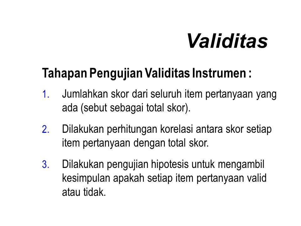 Validitas Tahapan Pengujian Validitas Instrumen : 1.