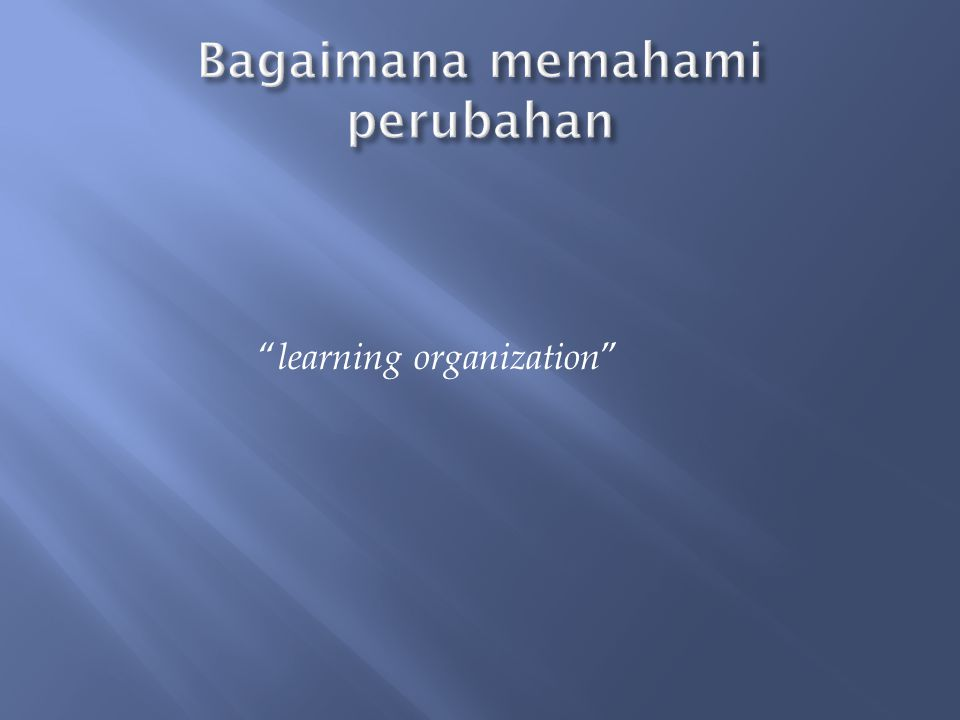 """ learning organization """