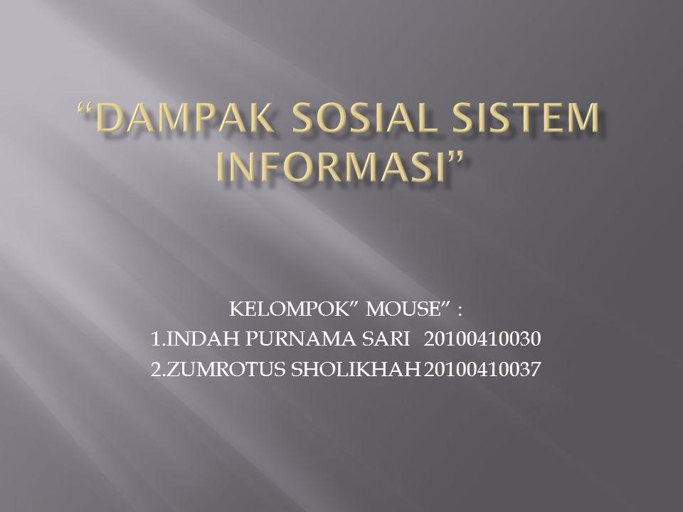 """KELOMPOK"""" MOUSE"""" : 1.INDAH PURNAMA SARI 20100410030 2.ZUMROTUS SHOLIKHAH20100410037"""