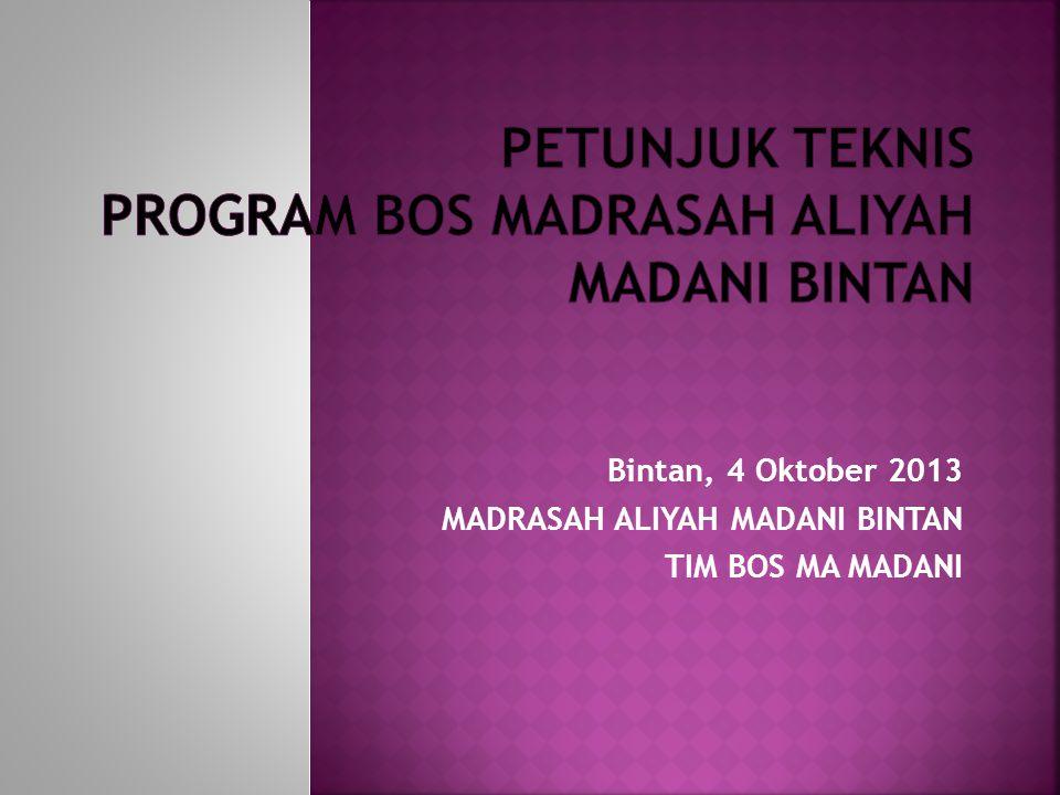 Bintan, 4 Oktober 2013 MADRASAH ALIYAH MADANI BINTAN TIM BOS MA MADANI