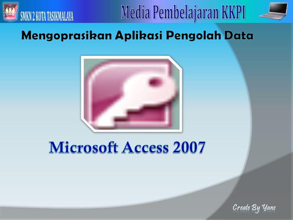 Mengaktifkan Ms-Access 2007 Klik Star Pilih All Program Pilih Microsoft Office Pilih Microsoft Office Access 2007 Tunggu hingga lembar kerja Microsoft Access muncul.