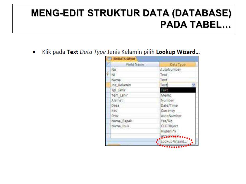 MENG-EDIT STRUKTUR DATA (DATABASE) PADA TABEL…