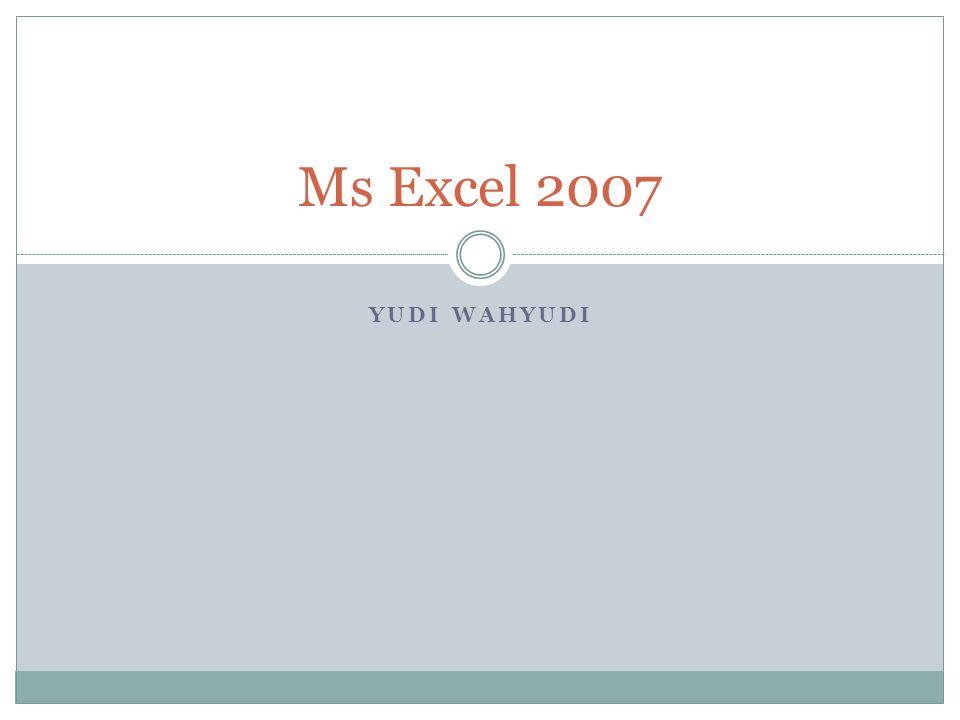 YUDI WAHYUDI Ms Excel 2007