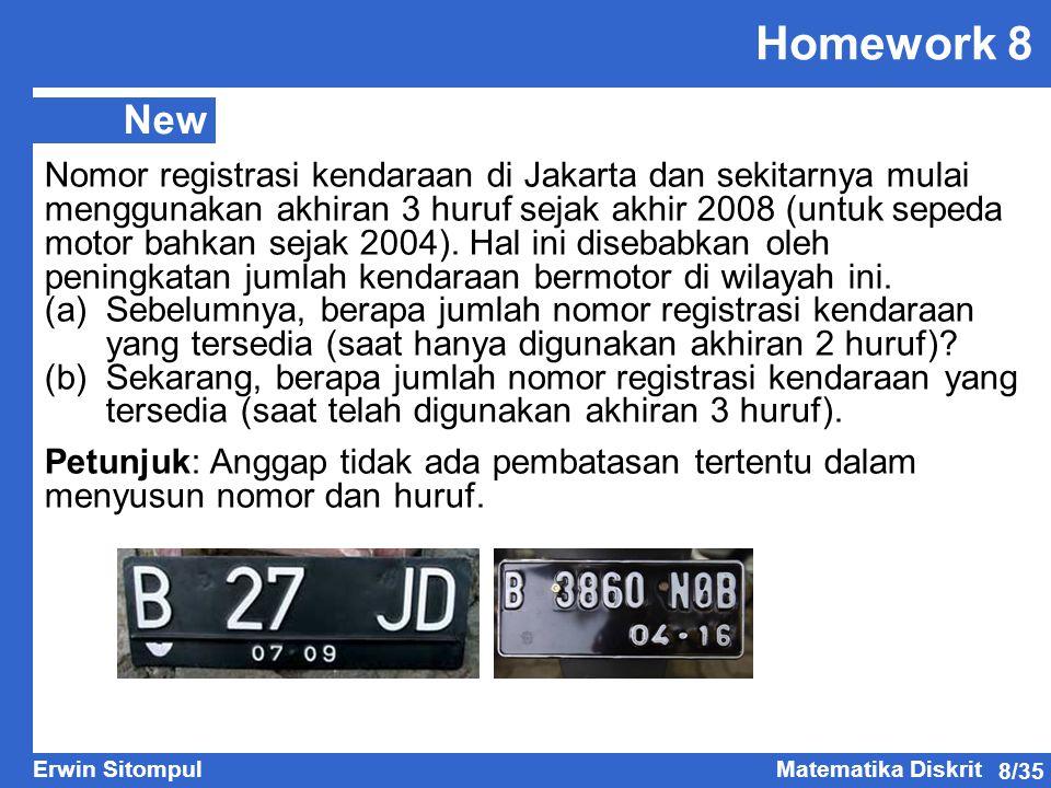 8/35 Erwin SitompulMatematika Diskrit Homework 8 New Nomor registrasi kendaraan di Jakarta dan sekitarnya mulai menggunakan akhiran 3 huruf sejak akhi