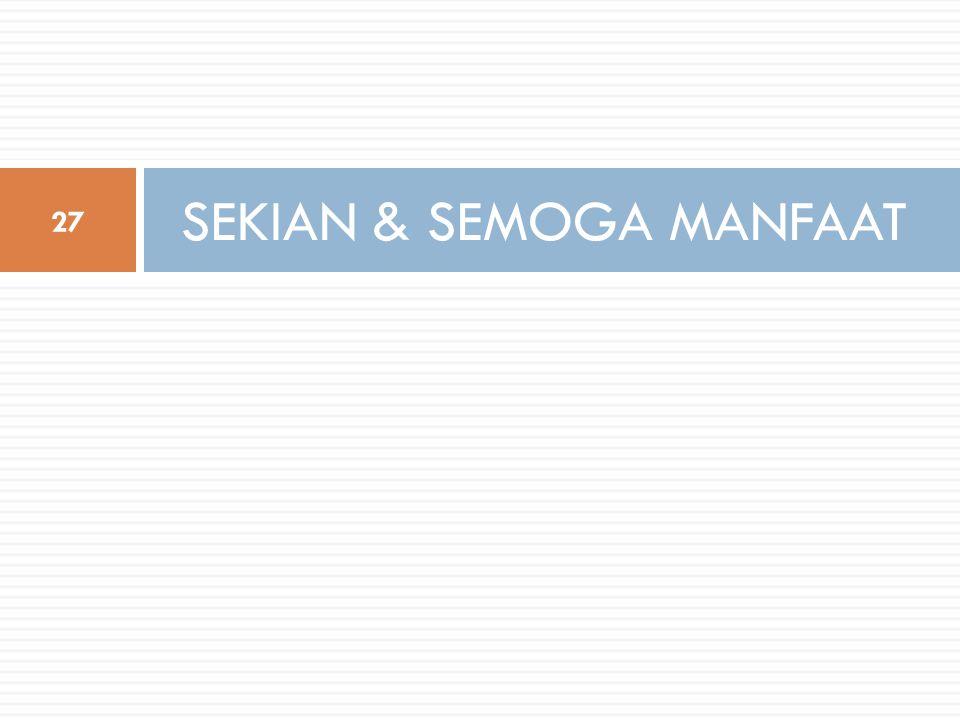 SEKIAN & SEMOGA MANFAAT 27