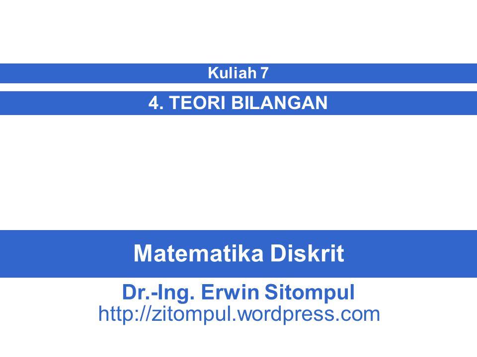7/32 Erwin SitompulMatematika Diskrit Contoh : ISBN 978-3-8322-4066-0  Mulai Januari 2007 digunakan ISBN dengan 13 digit  Cara perhitungan menjadi berbeda dan dipergunakan modulo 10 Karakter uji ini didapatkan sebagai berikut: 9  1 + 7  3 + 8  1 + 3  3 + 8  1 + 3  3 + 2  1 + 2  3 + 4  1 + 0  3 + 6  1 + 6  3 = 100 Jadi, karakter ujinya adalah 100 + x 13  0 (mod 10) x 13 = 0 Aplikasi Teori Bilangan: ISBN