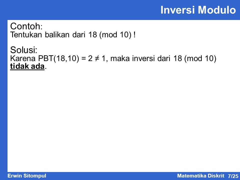 7/25 Erwin SitompulMatematika Diskrit Contoh : Tentukan balikan dari 18 (mod 10) .