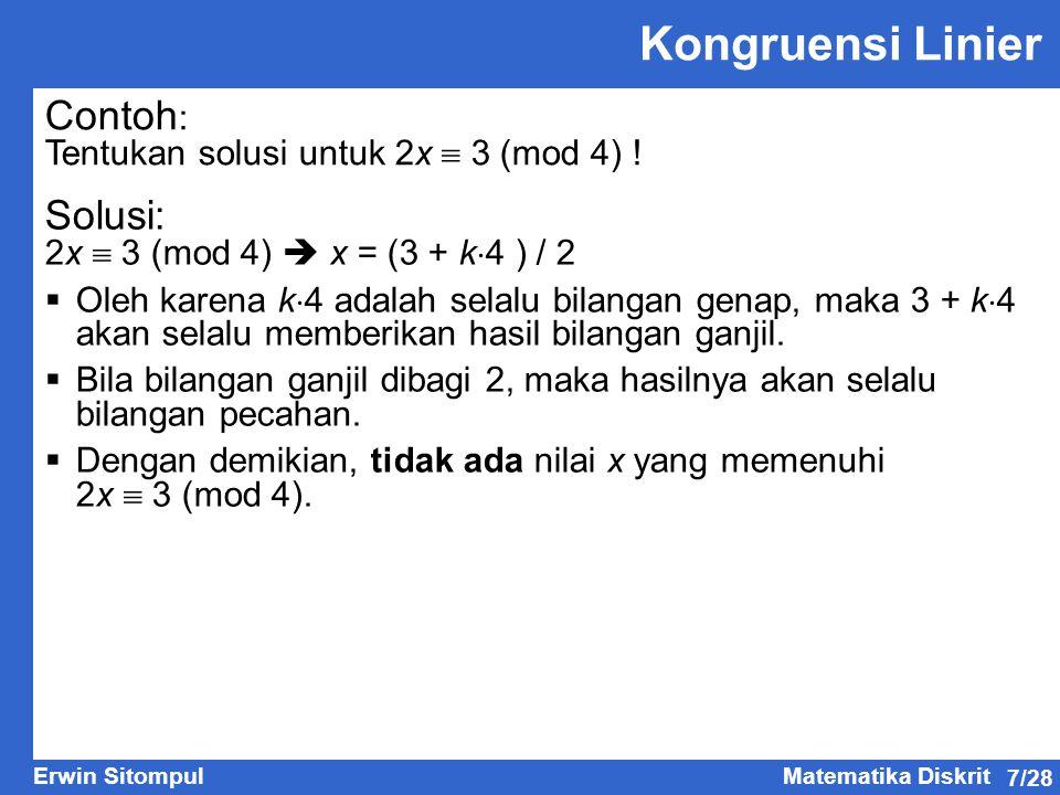 7/28 Erwin SitompulMatematika Diskrit Contoh : Tentukan solusi untuk 2x  3 (mod 4) .