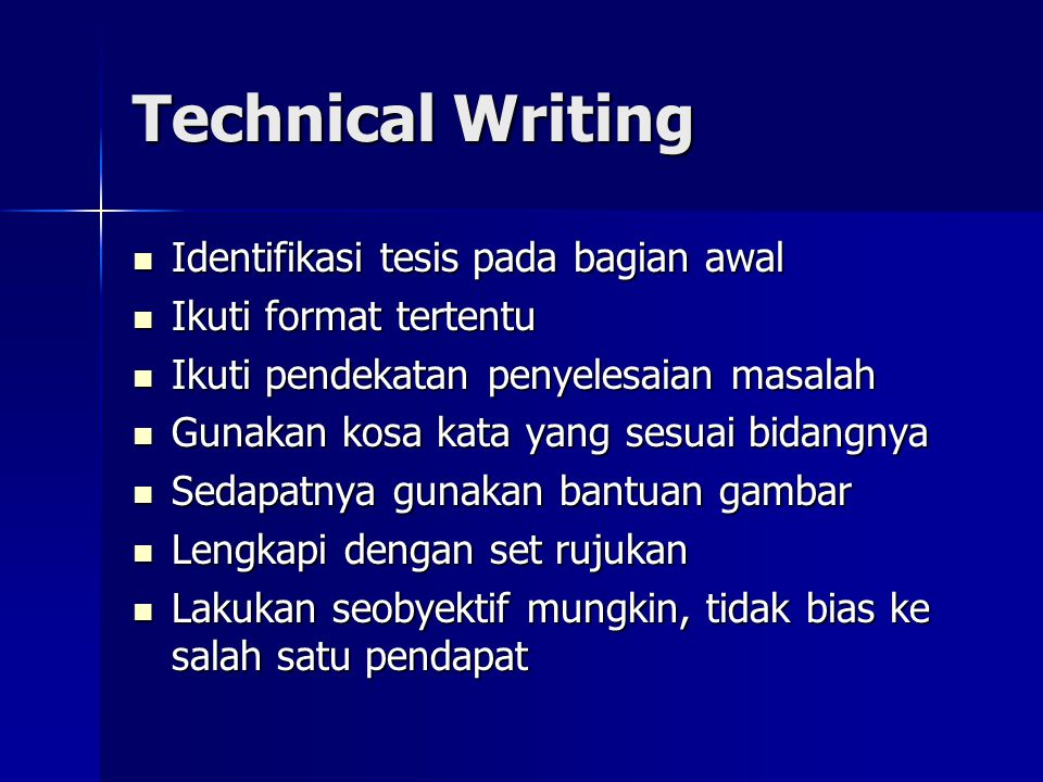 Technical Writing Identifikasi tesis pada bagian awal Identifikasi tesis pada bagian awal Ikuti format tertentu Ikuti format tertentu Ikuti pendekatan