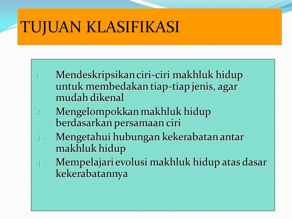 TUJUAN KLASIFIKASI 1.