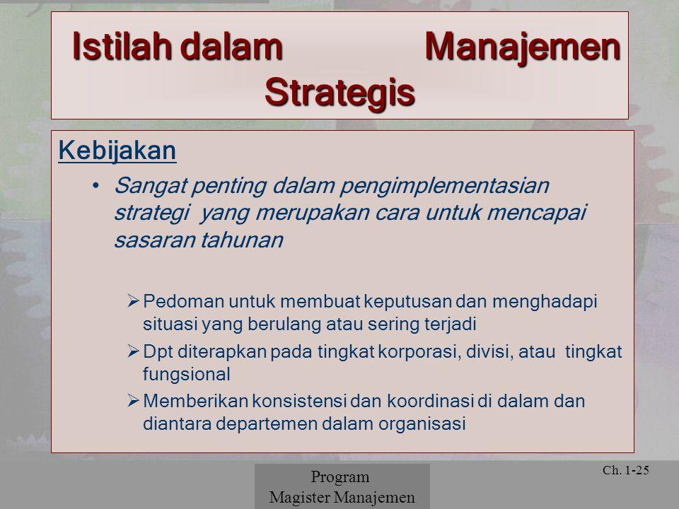 © 2001 Prentice Hall Ch. 1-25 Kebijakan Sangat penting dalam pengimplementasian strategi yang merupakan cara untuk mencapai sasaran tahunan  Pedoman