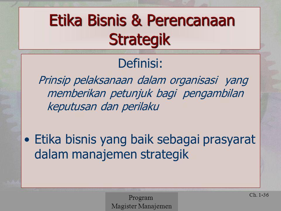 © 2001 Prentice Hall Ch. 1-36 Definisi: Prinsip pelaksanaan dalam organisasi yang memberikan petunjuk bagi pengambilan keputusan dan perilaku Etika bi