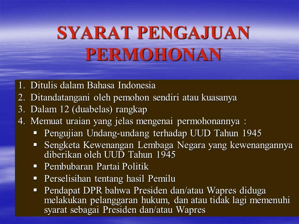 SYARAT PENGAJUAN PERMOHONAN 1.D itulis dalam Bahasa Indonesia 2.D itandatangani oleh pemohon sendiri atau kuasanya 3.D alam 12 (duabelas) rangkap 4.M