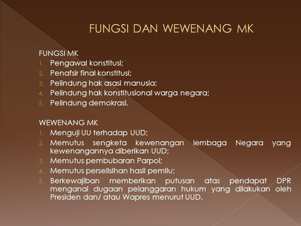 FUNGSI MK 1.Pengawal konstitusi; 2. Penafsir final konstitusi; 3.