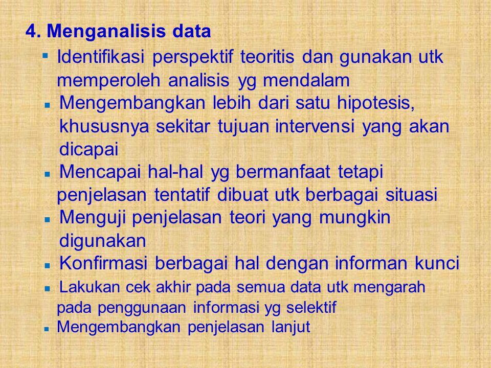 3. Menimbang data ▪ Mempertimbangkan seserius apa situasi yg terjadi atau sebaik apa klien berfungsi di lingkungannya ▪ Identifikasi persistensi tema