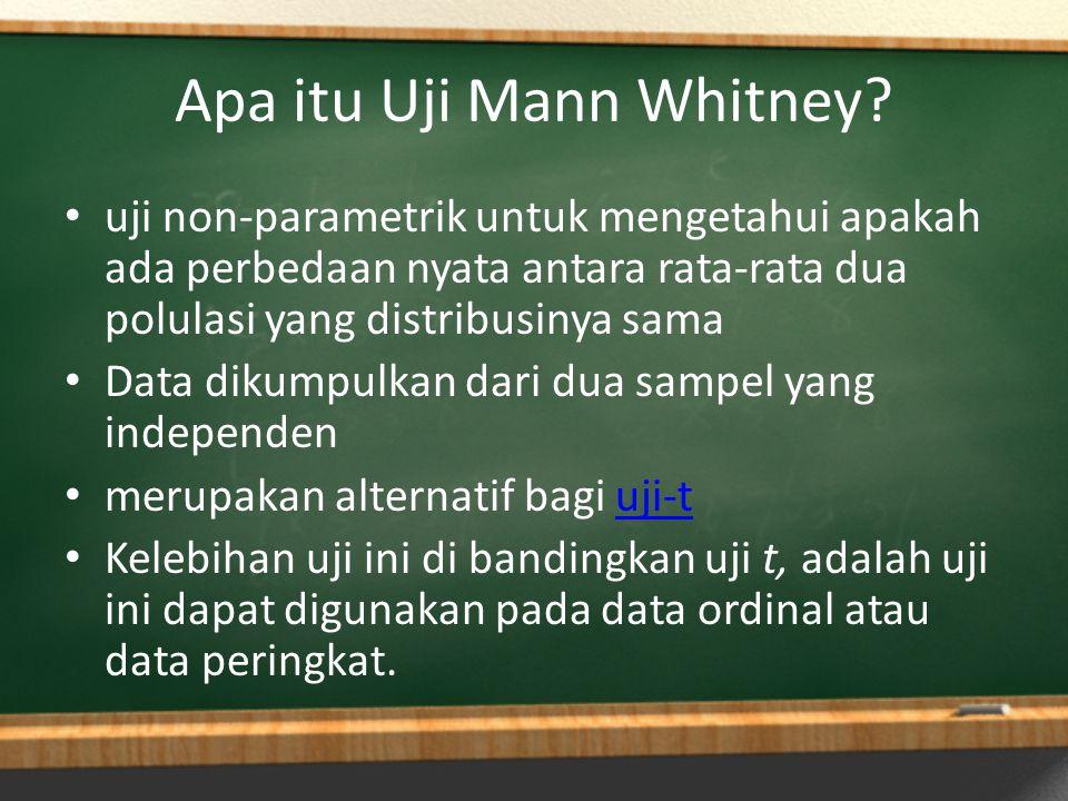 Asumsi dalam Uji Mann Whitney 1.Uji Mann-Whitney mengasumsikan bahwa sampel yang berasal dari populasi adalah acak, 2.Pada uji Mann-Whitney sampel bersifat independen (berdiri sendiri), 3.Skala pengukuran yang digunakan adalah ordinal.