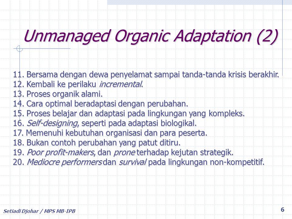 Setiadi Djohar / MPS MB-IPB Unmanaged Organic Adaptation (1) 7 1.