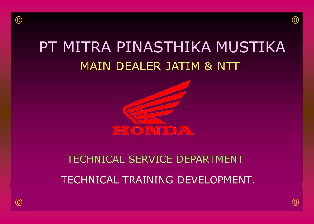 PT MITRA PINASTHIKA MUSTIKA MAIN DEALER JATIM & NTT TECHNICAL SERVICE DEPARTMENT TECHNICAL TRAINING DEVELOPMENT.