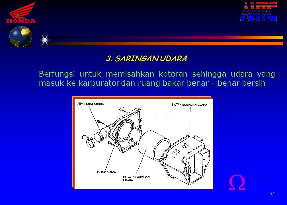26 TUTUP TANGKI BERFUNGSI UNTUK Mencegah debu dan kotoran masuk ke dalam tangki Mencegah / menjaga agar bahan bakar tidak tumpah /keluar dari tangki S