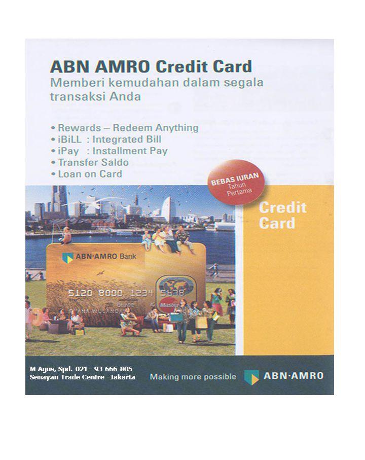 Keuntungan Kartu Kredit ABN AMRO Rewards & Redeem Anything : Tentukan sendiri hadiah yang anda inginkan dengan menukarkan poin reward ABN AMRO anda.