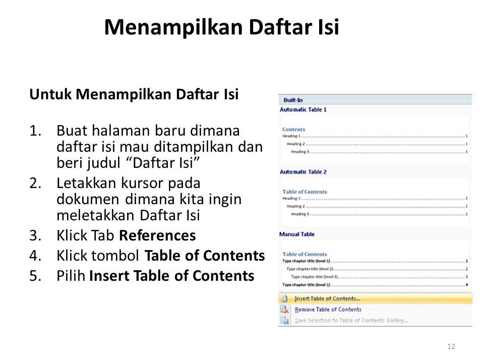 """Menampilkan Daftar Isi Untuk Menampilkan Daftar Isi 1.Buat halaman baru dimana daftar isi mau ditampilkan dan beri judul """"Daftar Isi"""" 2.Letakkan kurso"""