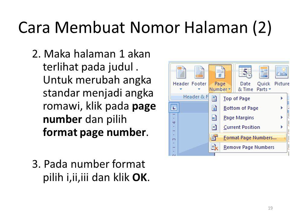 Cara Membuat Nomor Halaman (2) 2. Maka halaman 1 akan terlihat pada judul. Untuk merubah angka standar menjadi angka romawi, klik pada page number dan