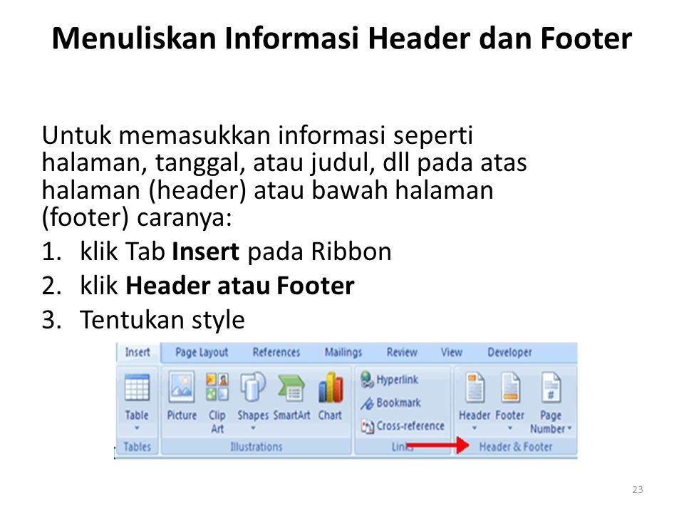 Menuliskan Informasi Header dan Footer Untuk memasukkan informasi seperti halaman, tanggal, atau judul, dll pada atas halaman (header) atau bawah hala