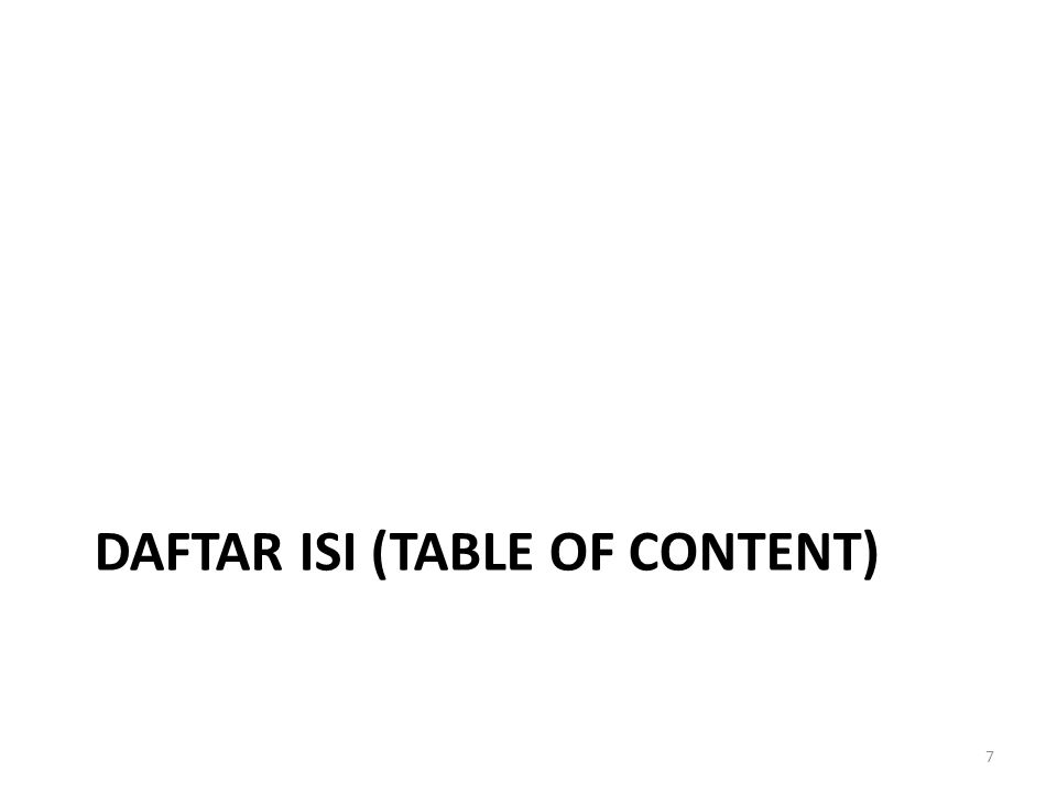 DAFTAR ISI (TABLE OF CONTENT) 7