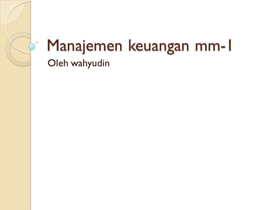 Manajemen keuangan mm-1 Oleh wahyudin