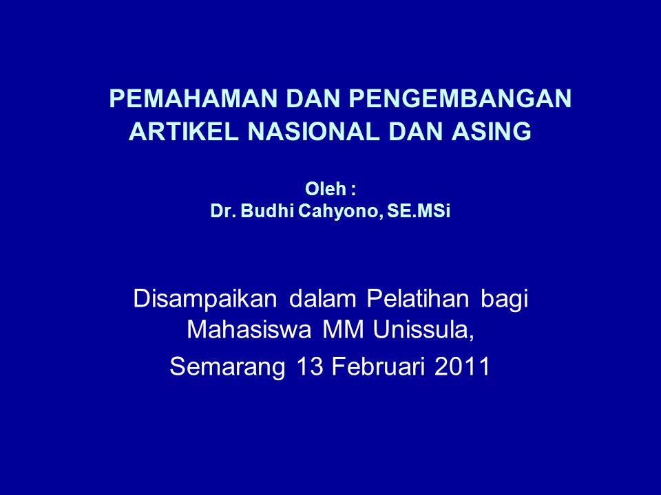 PEMAHAMAN DAN PENGEMBANGAN ARTIKEL NASIONAL DAN ASING Oleh : Dr.