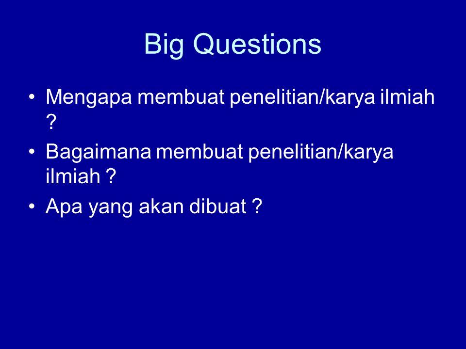 Big Questions Mengapa membuat penelitian/karya ilmiah .